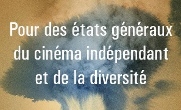 « Pour des états généraux du cinéma indépendant et de la diversité »