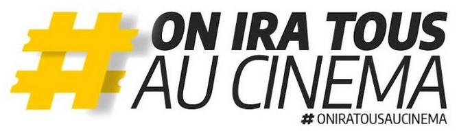#ON IRA TOUS AU CINEMA