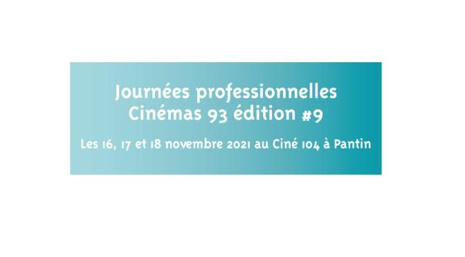 Journées professionnelles Cinéma 93